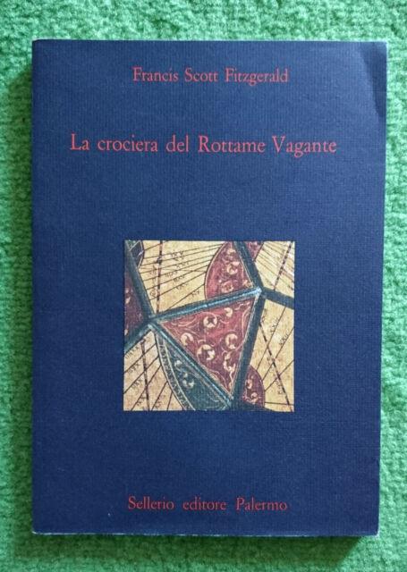 Francis Scott Fitzgerald – La crociera del Rottame Vagante – Sellerio, 1985