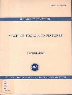 Clever Nasa Sp-5910 01 Machine Tools And Fixtures Compilation 1968 Ex-faa 121918ame