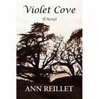 Violet Cove 9781436379458 by Ann Reillet Hardcover