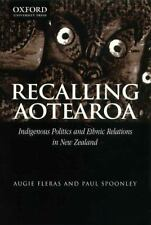 Recalling Aotearoa: Indigenous Politics and Ethnic Relations in New Zealand