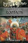 Legends of History: Fun Learning Facts about Romans: Illustrated Fun Learning for Kids by Matt Curtis (Paperback / softback, 2015)