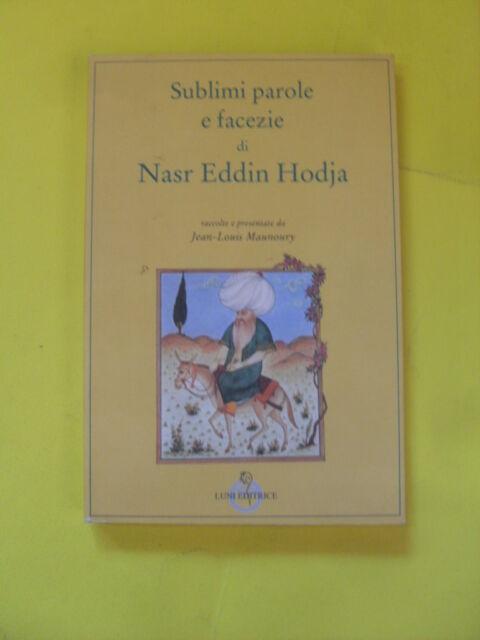 MAUNOURY - SUBLIMI PAROLE E FACEZIE DI NASR EDDIN HODJA - ED.LUNI - 1994