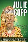 The Shaman's Secret: Tribe of the Jaguar Book 1 by Julie Copp (Paperback / softback, 2013)