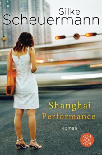 1 von 1 - Shanghai Performance von Silke Scheuermann (2012, Taschenbuch) UNGELESEN
