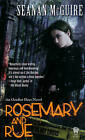 Rosemary and Rue: An October Daye Novel by Seanan McGuire (Paperback, 2009)