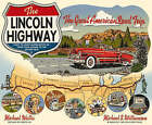 The Lincoln Highway: Coast to Coast from Times Square to the Golden Gate by Michael Wallis (Hardback, 2007)