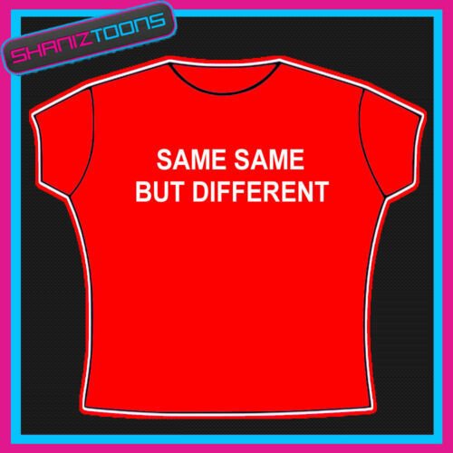 SAME SAME BUT DIFFERENT THAILAND FUNNY SLOGAN TSHIRT
