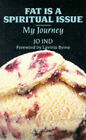 Fat is a Spiritual Issue: My Journey by Jo Ind (Paperback, 1993)