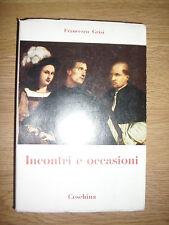 FRANCESCO GRISI - INCONTRI E OCCASIONI - ED:CESCHINA - ANNO:1965 (IT)