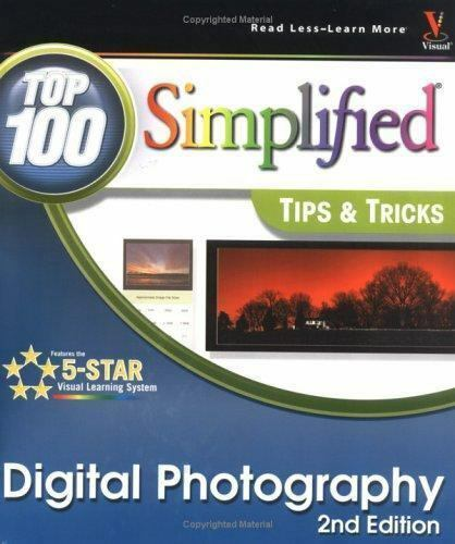 Digital Photography: Top 100 Simplified Tips and Tricks (Top 100 Simplified Tips 2