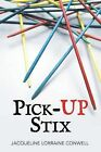 Pick-up Stix by Jacqueline Lorraine Conwell (Paperback, 2013)