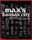 Max's Kansas City: Art, Glamour, Rock and Roll by Steven Kasher (Hardback, 2010)