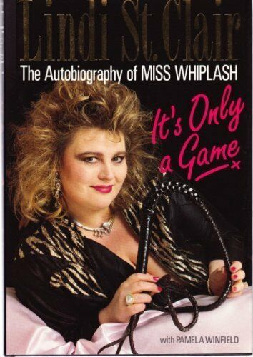 It's Only a Game: The Autobiography of Miss Whiplash,Lindi St.Clair, Pamela Win
