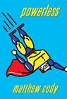 Powerless by Matthew Cody (Paperback / softback, 2011)