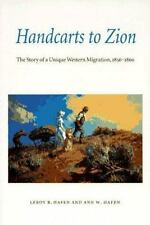 Handcarts to Zion: The Story of a Unique Western Migration, 1856-1860, Hafen, An
