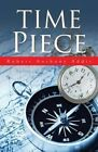 Time Piece by Robert Anthony Addis (Paperback / softback, 2015)