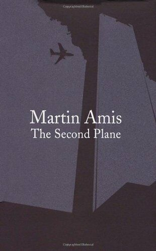 The Second Plane: September 11, 2001-2007, Amis, Martin, Excellent Book