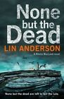 None but the Dead by Lin Anderson (Hardback, 2016)