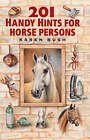 201 Handy Hints for Horse Persons by Karen Bush (Paperback, 1998)
