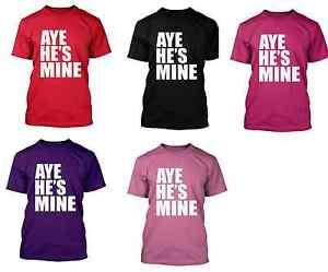46807a87ae AYE HE'S MINE T-shirt heart love Boyfriend Girlfriend BF GF white ...