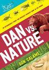 Dan Versus Nature by Calame Don (author) 9780763670719