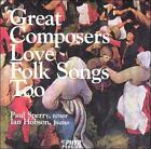 Great Composers Love Folk Songs Too (CD, Nov-2004, Zephyr)