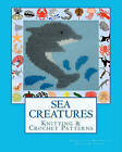 Sea Creatures Knitting & Crochet Patterns by Angela M Foster (Paperback / softback, 2011)