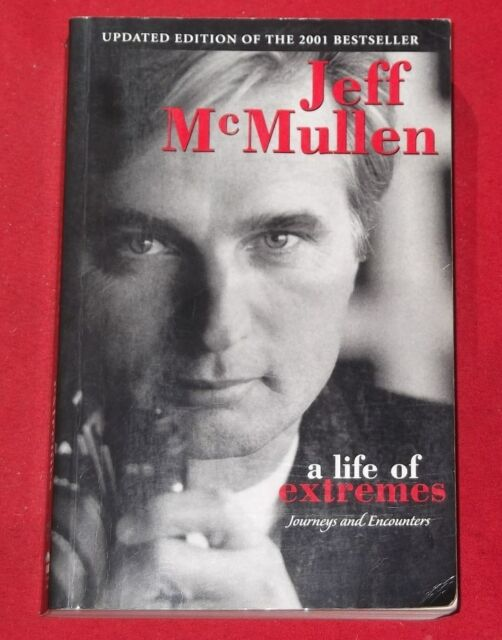 A LIFE OF EXTREMES ~ Jeff McMullen ~ UPDATED EDITION