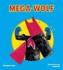 Mega Wolf (mega Hero Books) by Severine Vidal Stephane Barroux (9781770856370)