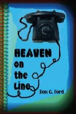 Heaven on the Line by Don Ford (2013, Paperback)