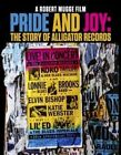 Pride and Joy Story of Alligator Reco 0760137749394 With Robert Mugge Blu-ray