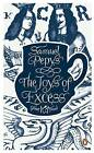 The Joys of Excess by Samuel Pepys (Paperback, 2011)