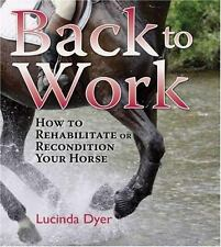 Back to Work: How to Rehabilitate or Recondition Your Horse-ExLibrary