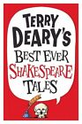 Terry Deary's Best Ever Shakespeare Tales by Terry Deary (Paperback, 2014)