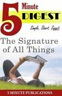 The Signature of All Things: Digest in 5 Minutes: Free Study Materials for Prime Members (Koll) by 5 Minute Publications (Paperback / softback, 2014)
