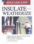 Insulate and Weatherize by Bruce Harley (Paperback, 2002)
