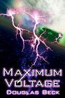 Maximum Voltage by Douglas Beck (Paperback, 2006)