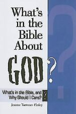 What's in the Bible About God?: What's in the Bible and Why Should I Care? (Why