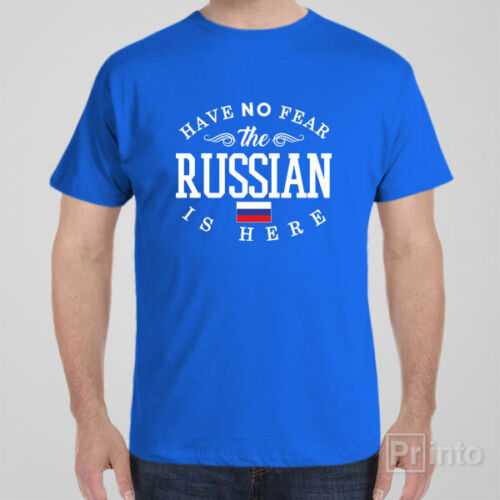 Funny T-shirt HAVE NO FEAR Russia patriotic Tee shirt THE RUSSIAN HERE