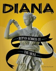 Diana-Roman-Goddess-of-the-Hunt-Paperback-by-Leavitt-Amie-Jane-Brand-New