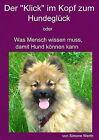 """Der """"Klick"""" im Kopf zum Hundeglück von Simone Werth (2012, Taschenbuch)"""