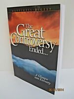 The Great Controversy Ended... : A Glimpse Into Eternity By Ellen G. White