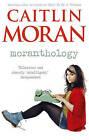 Moranthology by Caitlin Moran (Paperback, 2013)