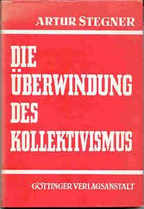 Stegner-Artur-Die-Uberwindung-des-Kollektivismus-1953