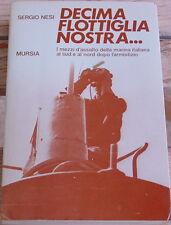 Sergio Nesi: Decima Flottiglia Nostra Marina X Mas Junio Valerio Borghese 1986