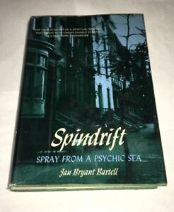 Spindrift-Spray-from-a-Psychic-Sea-Jan-Bryant-Bartell-1st-Ed-Paranormal-Ghosts