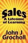Sales a Lifetime of Learning 9781451224849 by John J Grocholl Paperback