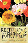 Rest in His Love, Our Redeemer, Jesus Christ by Inseong J Kim (Paperback / softback, 2010)