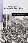A History of the Asians in East Africa, CA. 1886 to 1945 by Dr Jagjit Singh Mangat, Jagjit Singh Mangat (Paperback / softback, 2012)