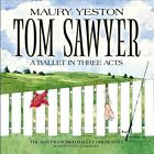 Maury Yeston: Tom Sawyer - A Ballet in Three Acts (CD, Aug-2013, 2 Discs, PS Classics)